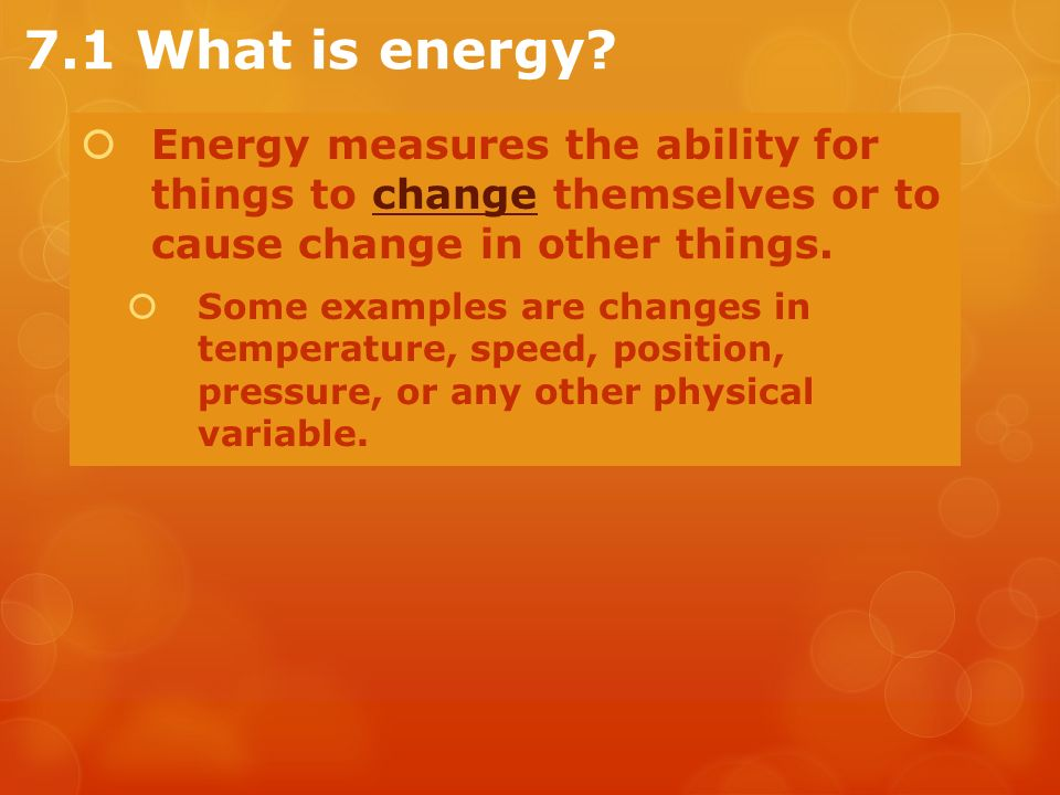 Chapter Seven: Energy  7.1 Energy and Systems  7.2 ...