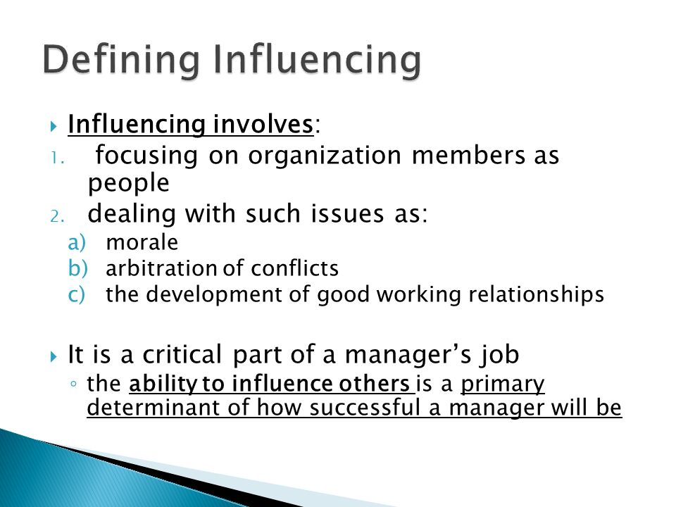 Leadership is one of the four main interdependent activities of the influencing subsystem  Leadership is accomplished to some extent by communicating with others.