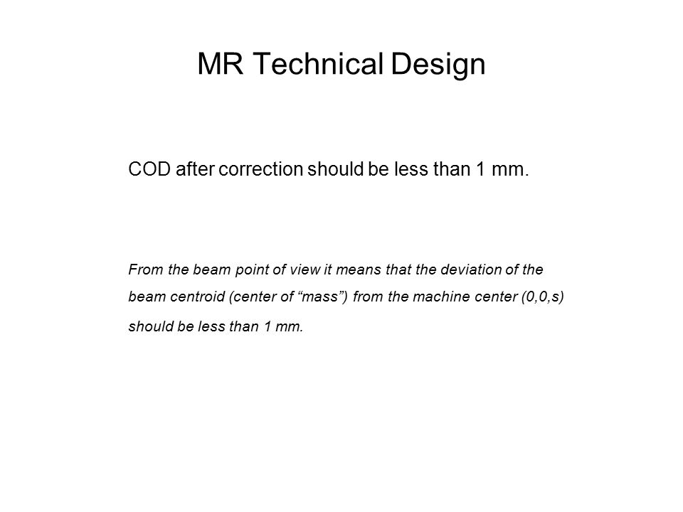 MR Technical Design COD after correction should be less than 1 mm.