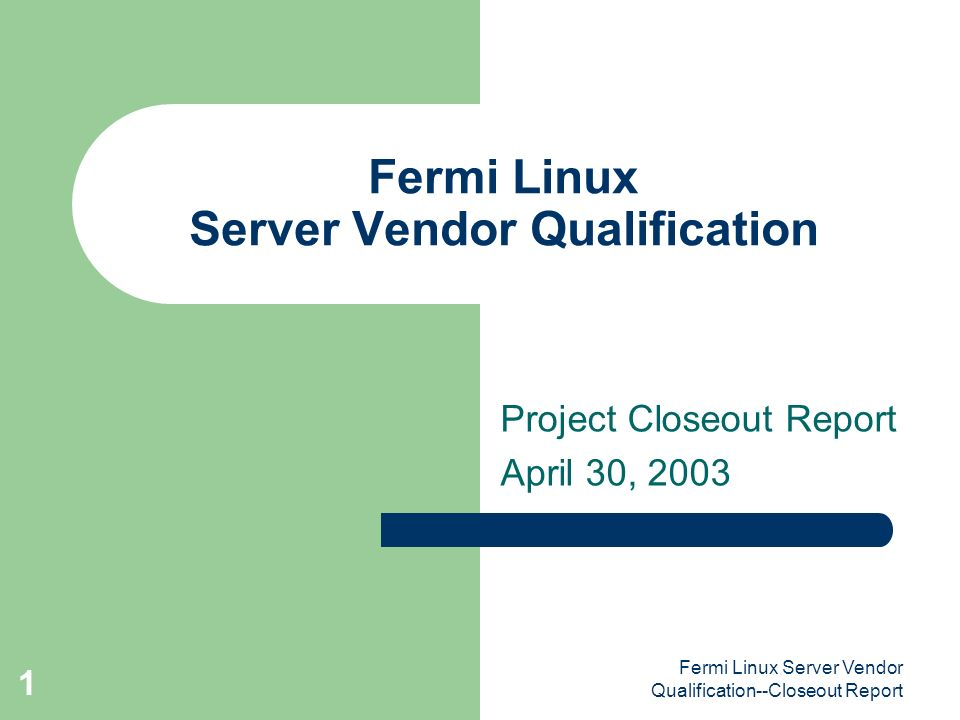 Fermi Linux Server Vendor QualificationCloseout Report  Fermi
