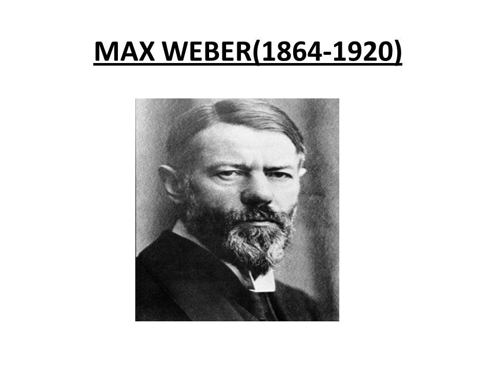 MAX WEBER(1864-1920)