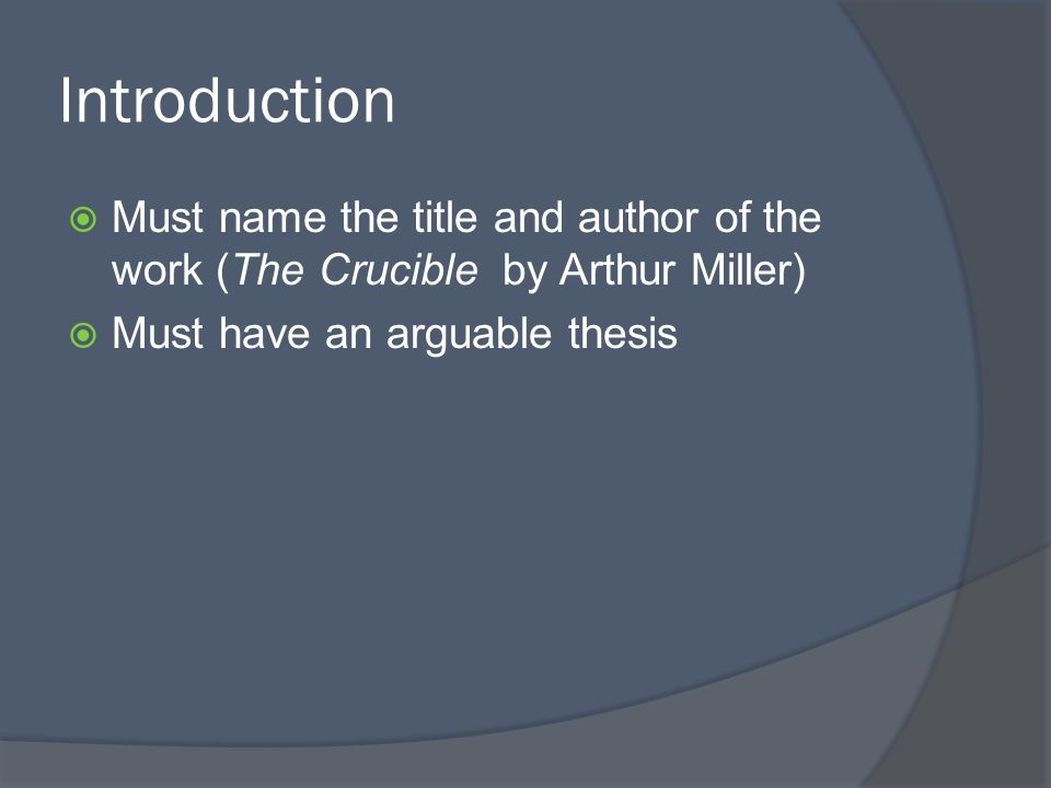 an analysis of the use of paradox in the crucible by arthur miller The crucible arthur miller a note on the historical accuracy of this play developed from a paradox it is a paradox in whose grip we still live, and there is no.