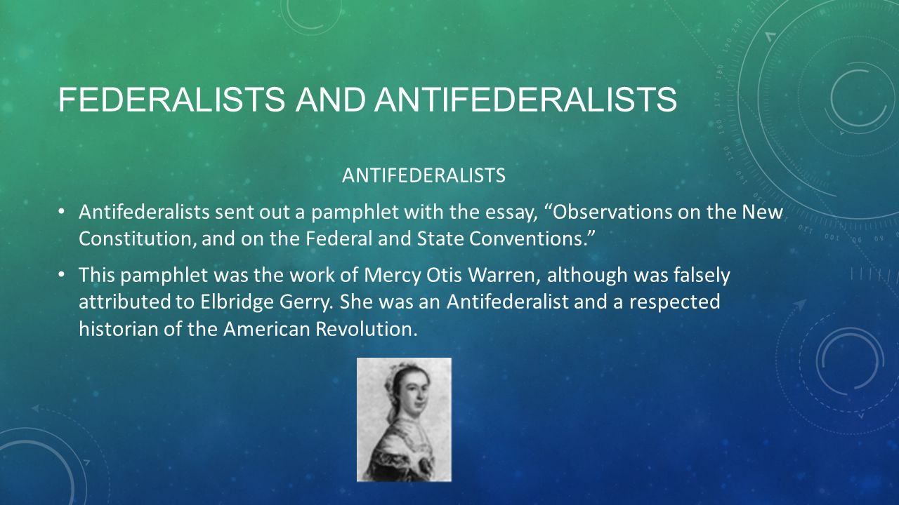 8 3 ratification and the bill of rights take notes ppt federalists and antifederalists antifederalists antifederalists sent out a pamphlet the essay observations on the