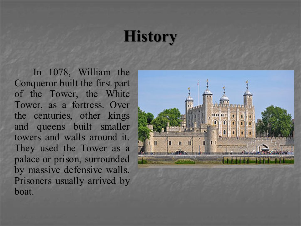 the history of the tower of london and the architect william of normandy London, the capital city of england and the united kingdom, has a history going back over 2,000 yearsduring that time it has grown to one of the world's most significant financial and cultural capital cities.