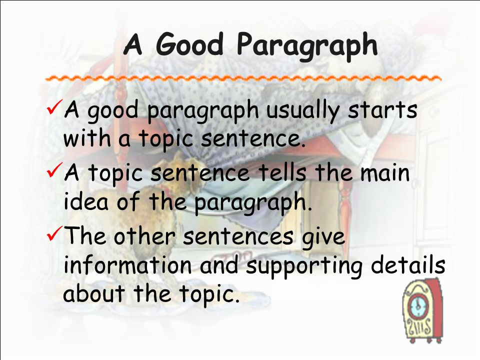 Writer's Craft A Good Paragraph A good paragraph usually starts ...