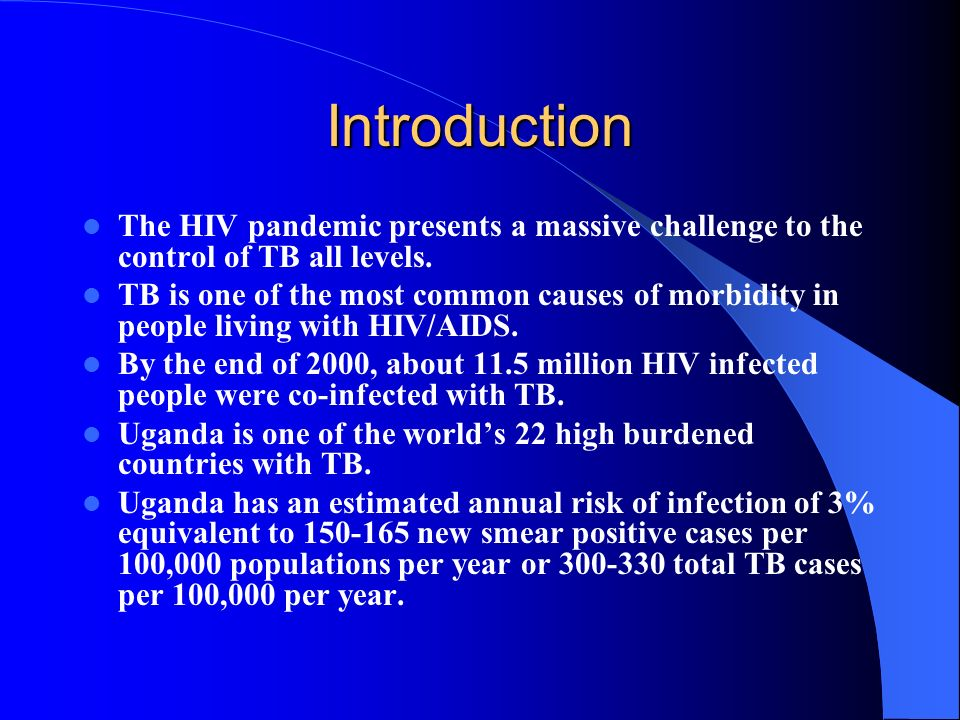 Introduction The HIV pandemic presents a massive challenge to the control of TB all levels.