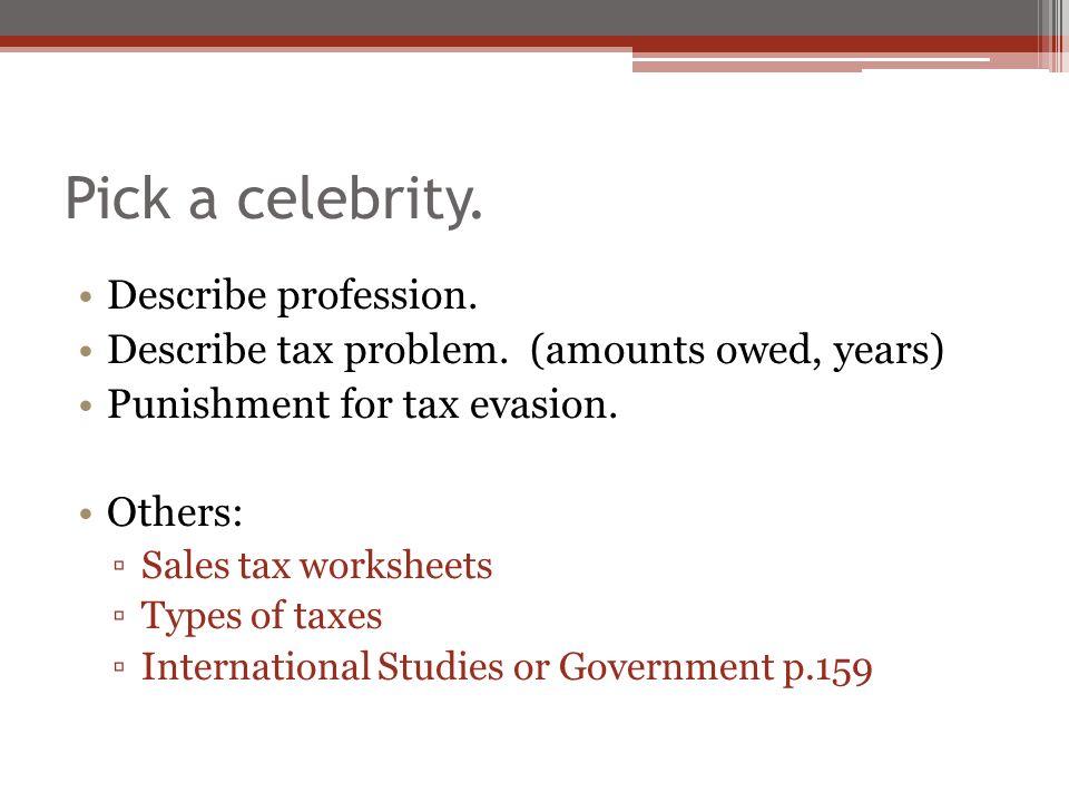 Pick a celebrity Describe profession Describe tax problem – Sales Tax Worksheets