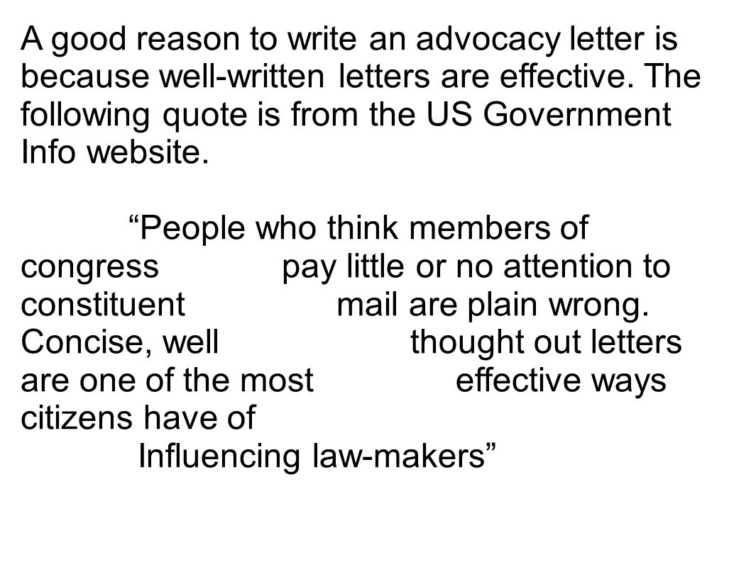 a good reason to write an advocacy letter is because well written letters are effective