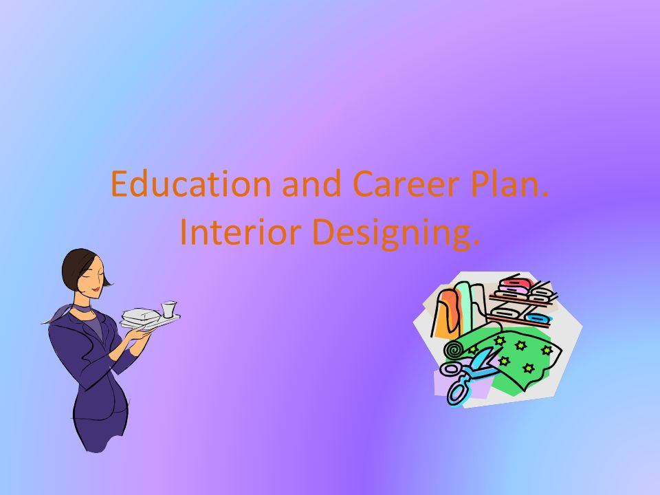 Education And Career Plan Interior Designing Graduation