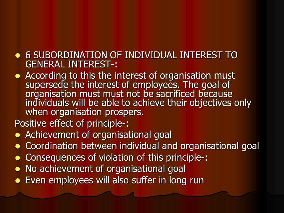 6 SUBORDINATION OF INDIVIDUAL INTEREST TO GENERAL INTEREST-: 6 SUBORDINATION OF INDIVIDUAL INTEREST TO GENERAL INTEREST-: According to this the intere