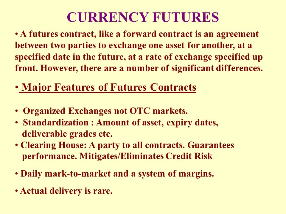 Currency Futures A Futures Contract Like A Forward Contract Is An