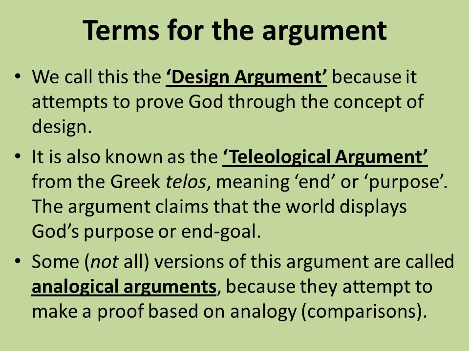 'the design arguments prove god's existence' The arguments that prove god one of thomas aquinas's arguments for the existence of god the first argument assumed design, but posited that the god(s).