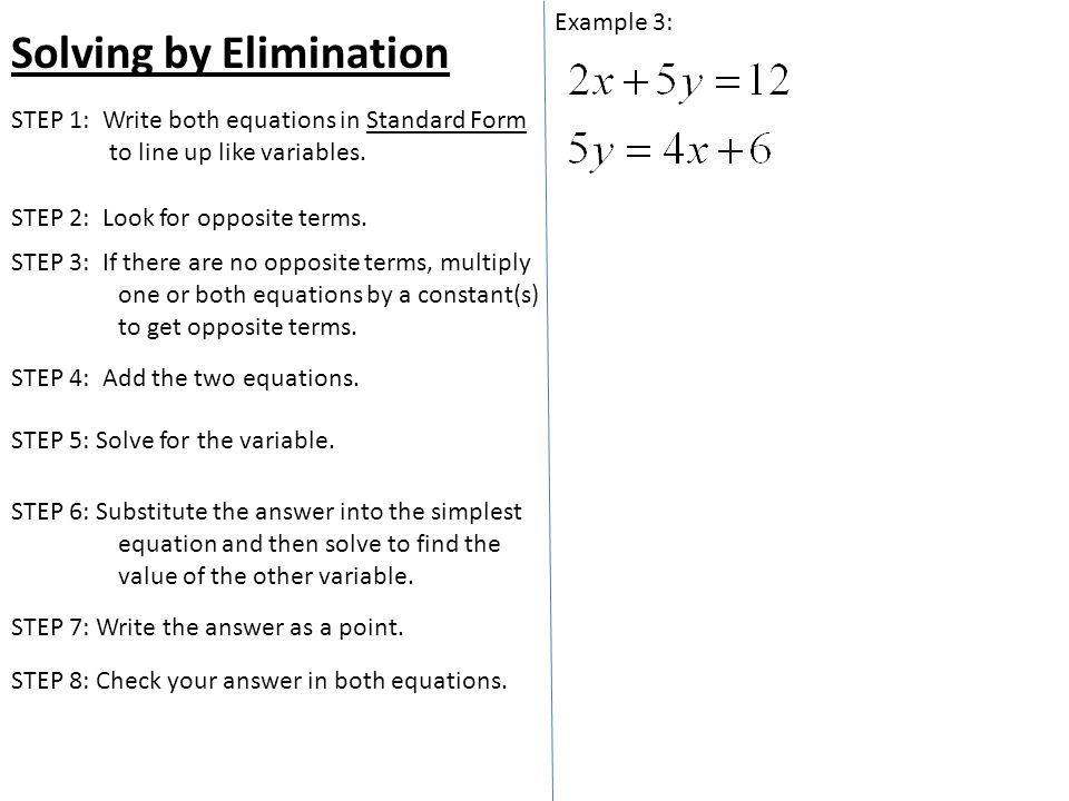 Solving by Elimination Example 3: STEP 2: Look for opposite terms.
