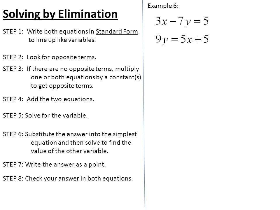Solving by Elimination Example 6: STEP 2: Look for opposite terms.