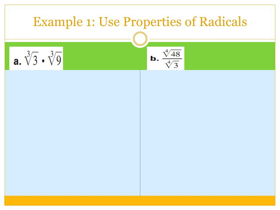 Example 1: Use Properties of Radicals
