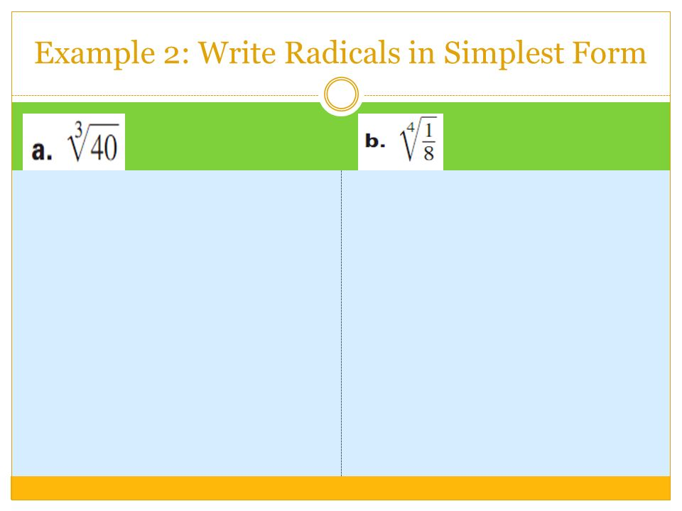 Example 2: Write Radicals in Simplest Form