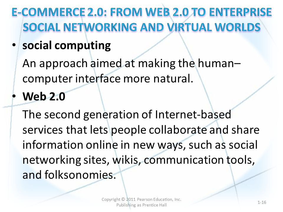 social computing An approach aimed at making the human– computer interface more natural.