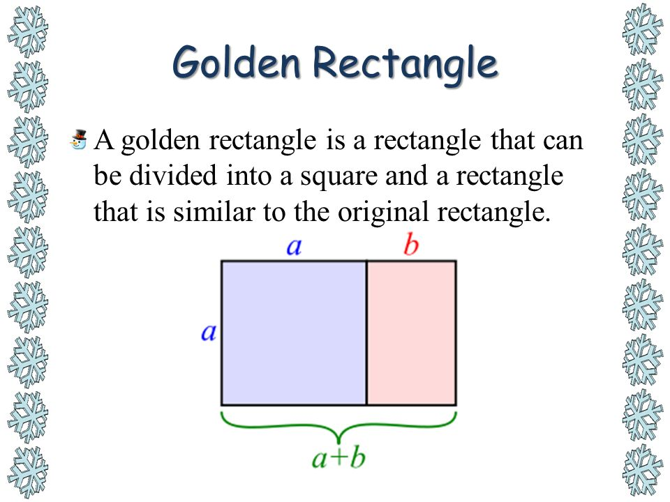 Golden Rectangle A golden rectangle is a rectangle that can be divided into a square and a rectangle that is similar to the original rectangle.