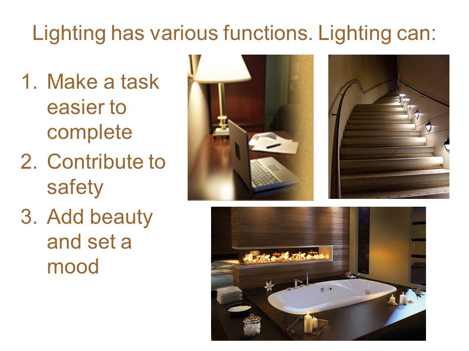 lighting has various functions lighting can 1make a task easier to complete artificial lighting set