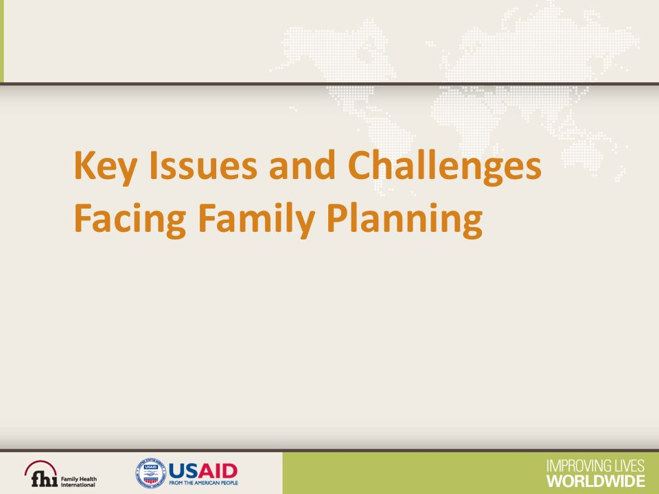 Key Issues and Challenges Facing Family Planning
