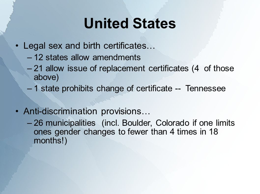 Download these powerpoint slides olivia jensen november 26 2013 united states legal sex and birth certificates 12 states allow amendments 21 allow xflitez Gallery