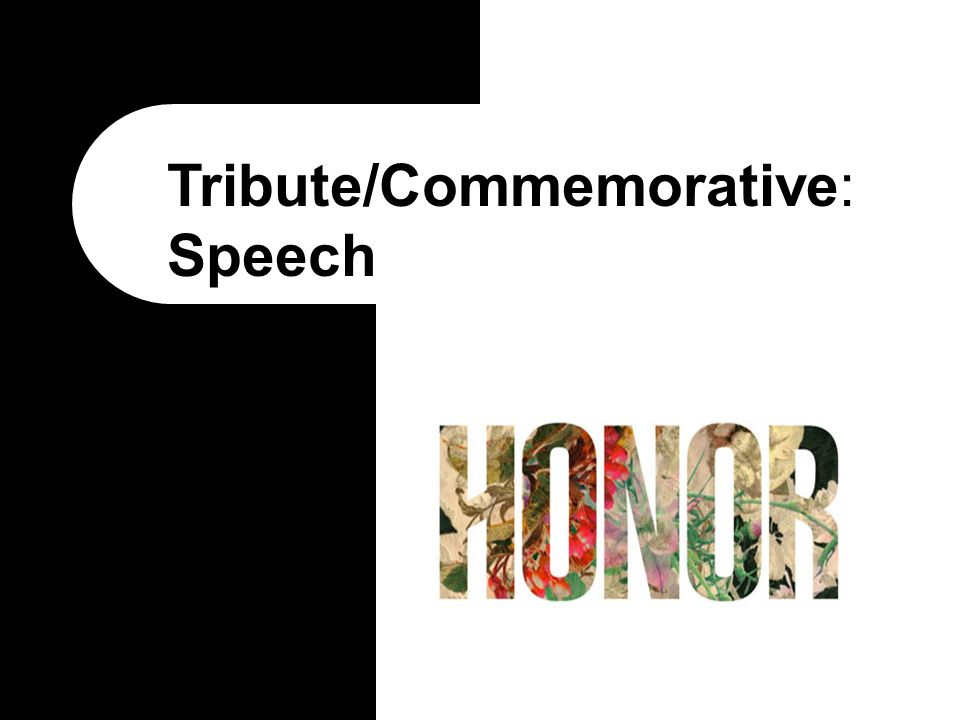 TributeCommemorative Speech What Are Tribute Speeches Tribute