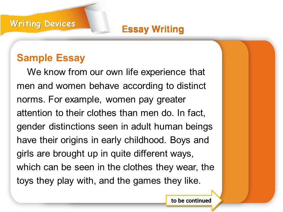 Sample Essay We know from our own life experience that men and women behave according to distinct norms.