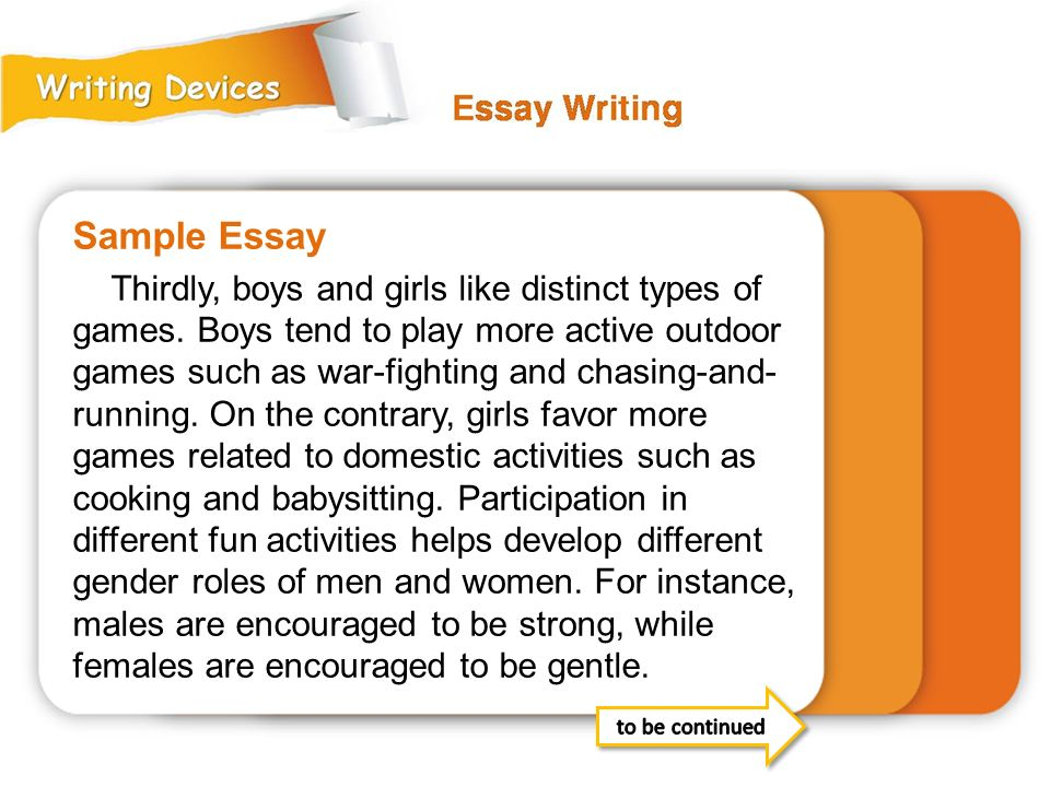 Sample Essay Thirdly, boys and girls like distinct types of games.