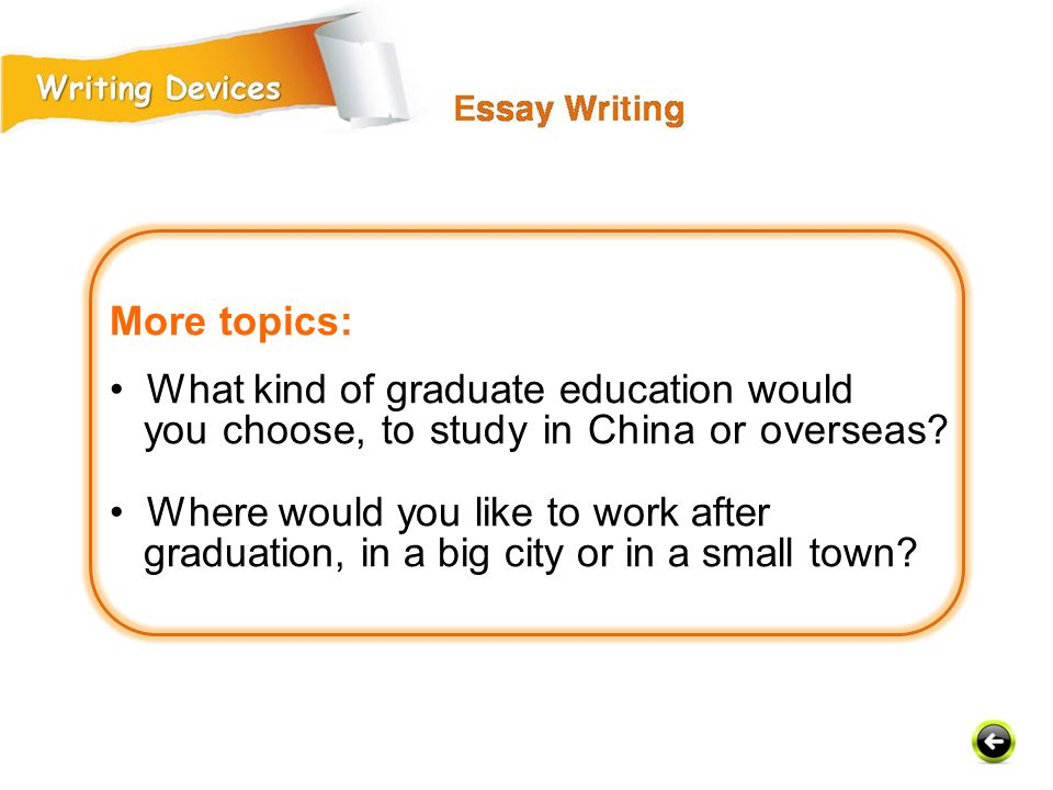 More topics: What kind of graduate education would you choose, to study in China or overseas.