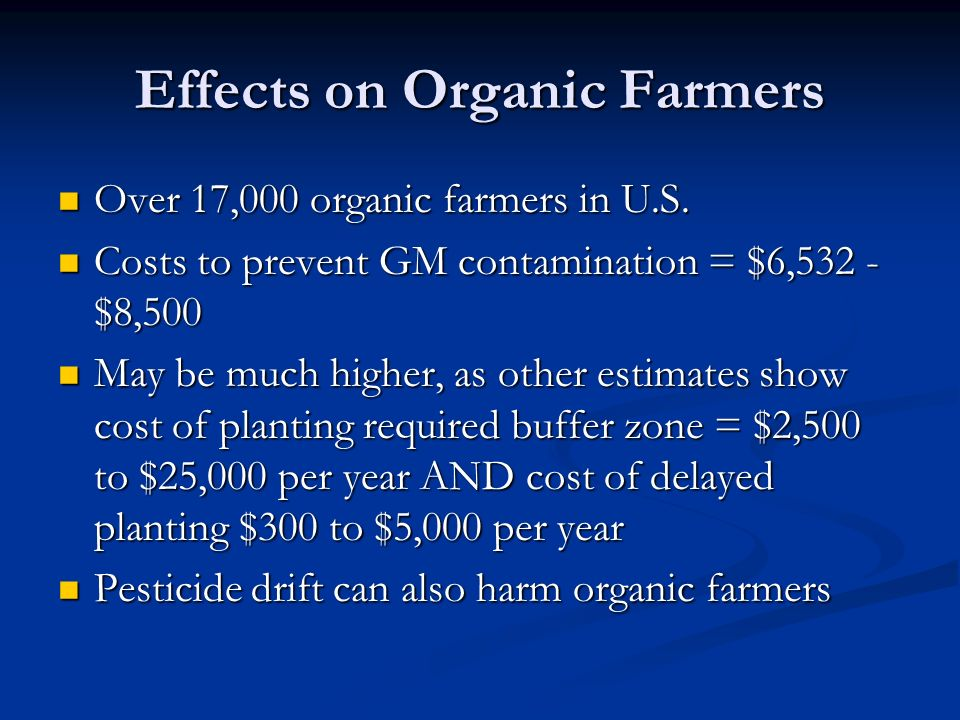 Effects on Organic Farmers Over 17,000 organic farmers in U.S.