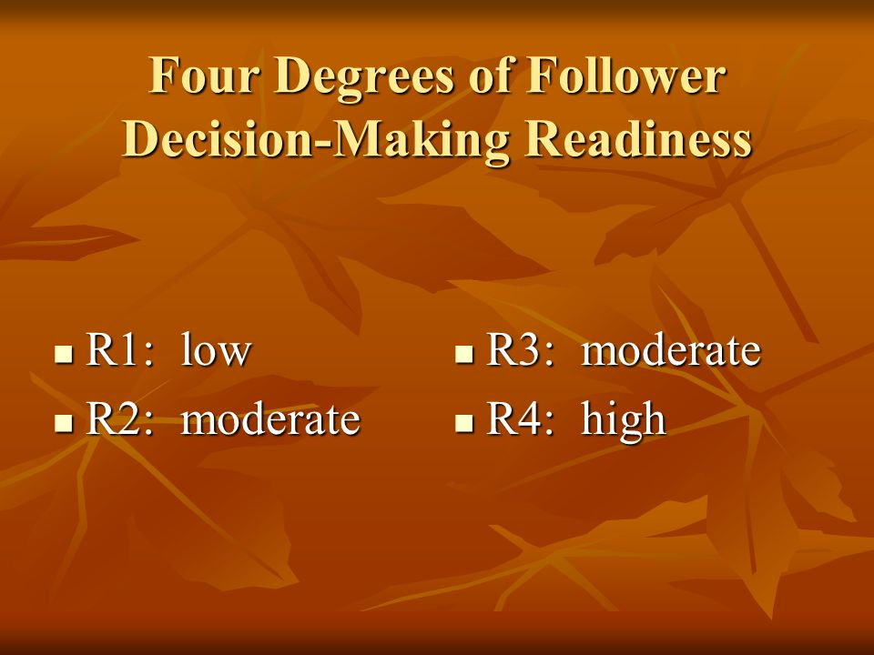 Four Degrees of Decision-Making Latitude L1: little or no latitude L1: little or no latitude L2: low to moderate latitude L2: low to moderate latitude L3: moderate to high latitude L3: moderate to high latitude L4: high latitude L4: high latitude