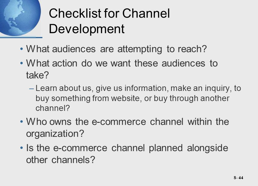 8- 44 Checklist for Channel Development What audiences are attempting to reach.