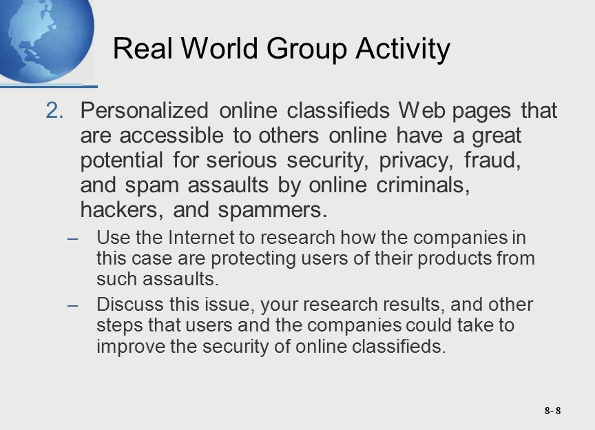 8- 49 Real World Internet Activity 1.Visit the main Yahoo Web site and evaluate the status of Yahoo's current integration of social networking into its many Web-based businesses such as Yahoo Autos, Local, Shopping, Travel, My Web, and Yahoo Search.