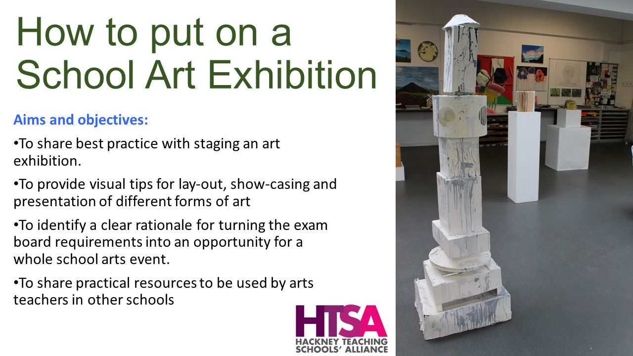 how to put on a school art exhibition aims and objectives to share best practice