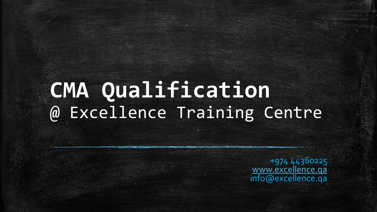 Cma excellence training centre ppt download 1 cma qualification excellence training centre 974 44360225 excellence infoexcellence 1betcityfo Image collections