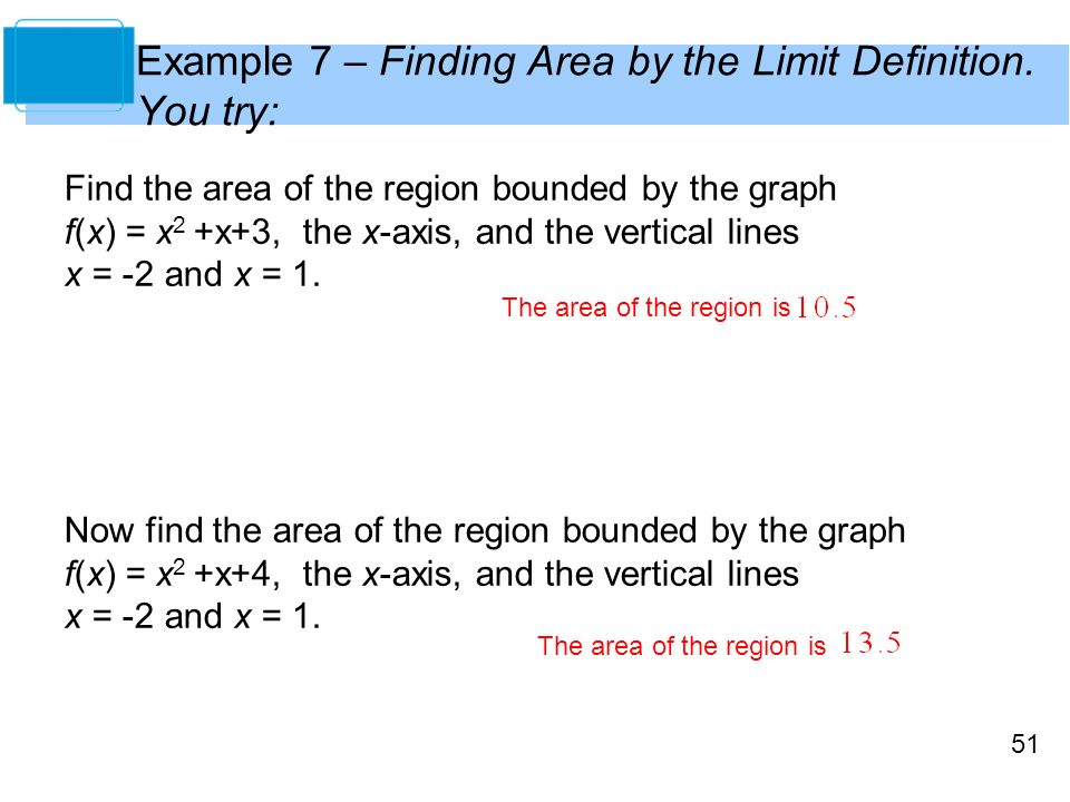 51 Example 7 – Finding Area by the Limit Definition.