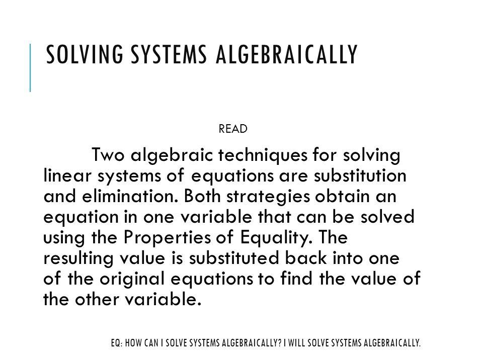 LINEAR SYSTEMS Ch. 3.2 Solving Systems Algebraically EQ: HOW CAN I ...