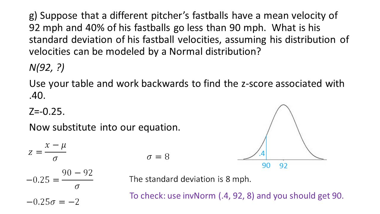 G) Suppose That A Different Pitcher's Fastballs Have A Mean Velocity Of 92  Mph And