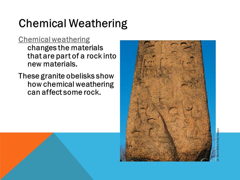Weathering Mechanical Weathering Chemical Weathering Oxidation