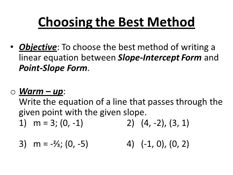 Choosing The Best Method Objective To Choose The Best Method Of