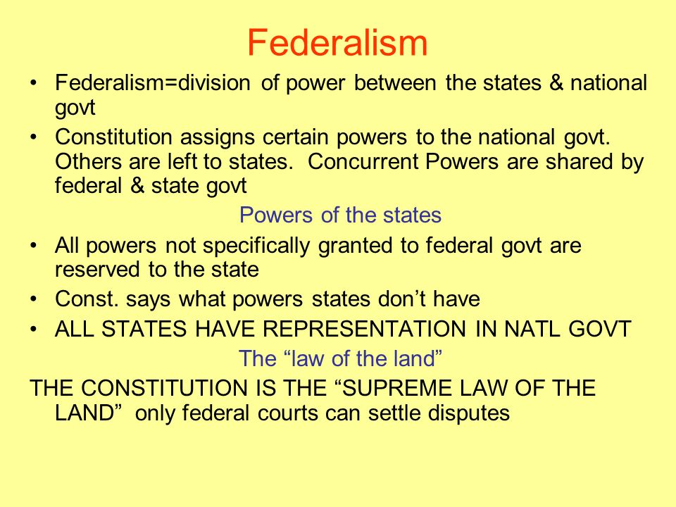 Federalism Federalism=division of power between the states & national govt Constitution assigns certain powers to the national govt.