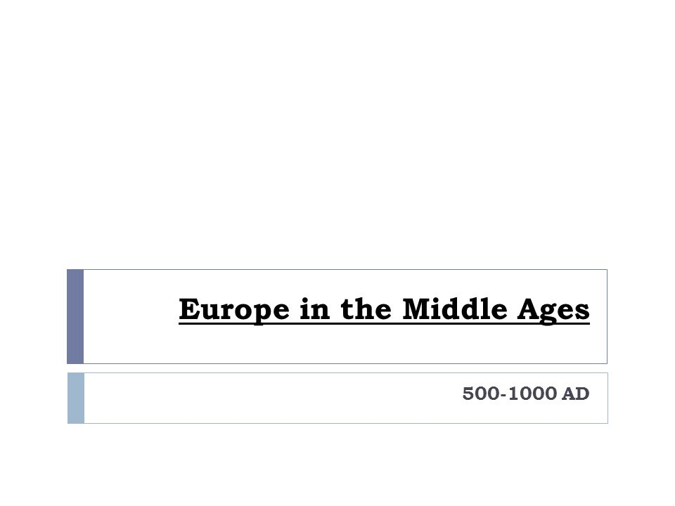 Europe in the Middle Ages 500-1000 AD