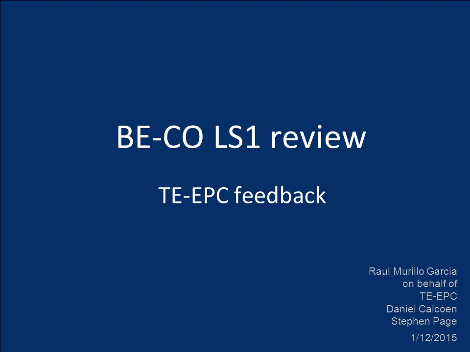 Cern raul murillo garcia be co ls1 review te epc feedback be co garcia be co ls1 review te epc feedback be co ls1 review te epc feedback raul murillo garcia on behalf of te epc daniel calcoen stephen page 1122015 sciox Choice Image