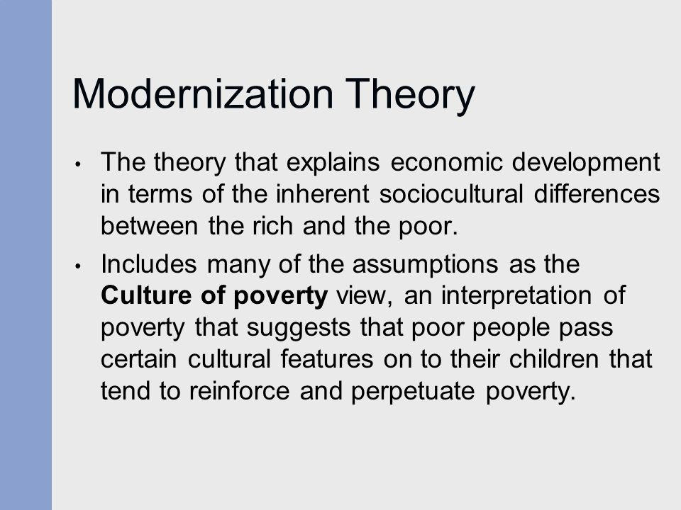 chapter culture change and globalization what we will learn  modernization theory the theory that explains economic development in terms of the inherent sociocultural differences between