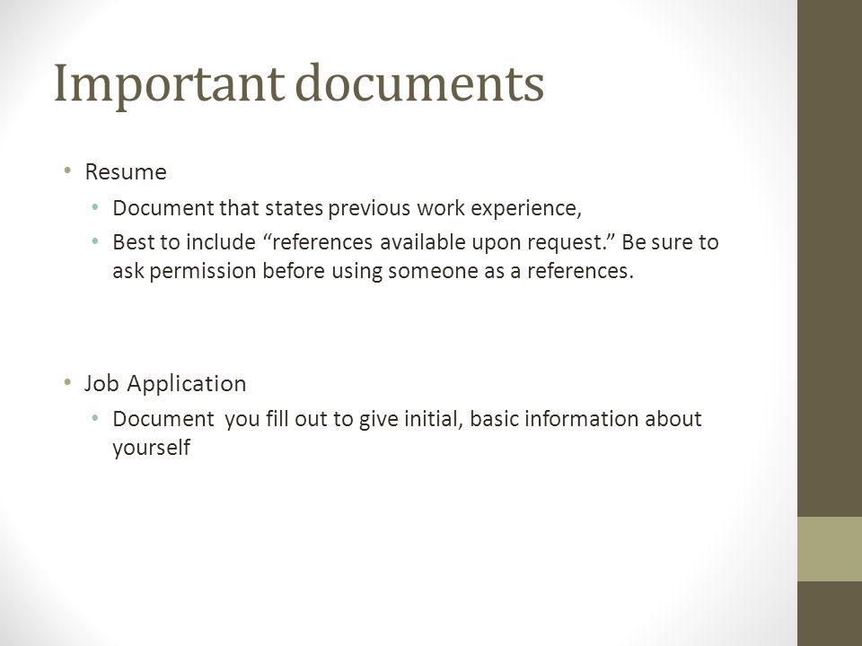 important documents resume document that states previous work experience best to include references available upon