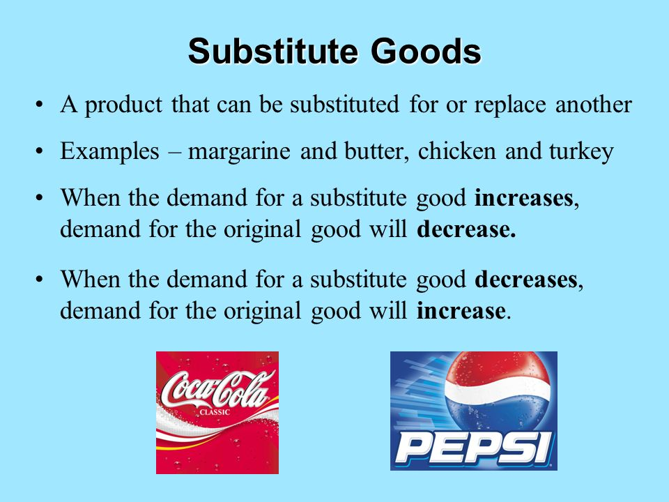 substitute goods Complementary goods and substitute goods are good examples to illustrate the difference between changes in demand vs changes in quantity demanded substitute goods.
