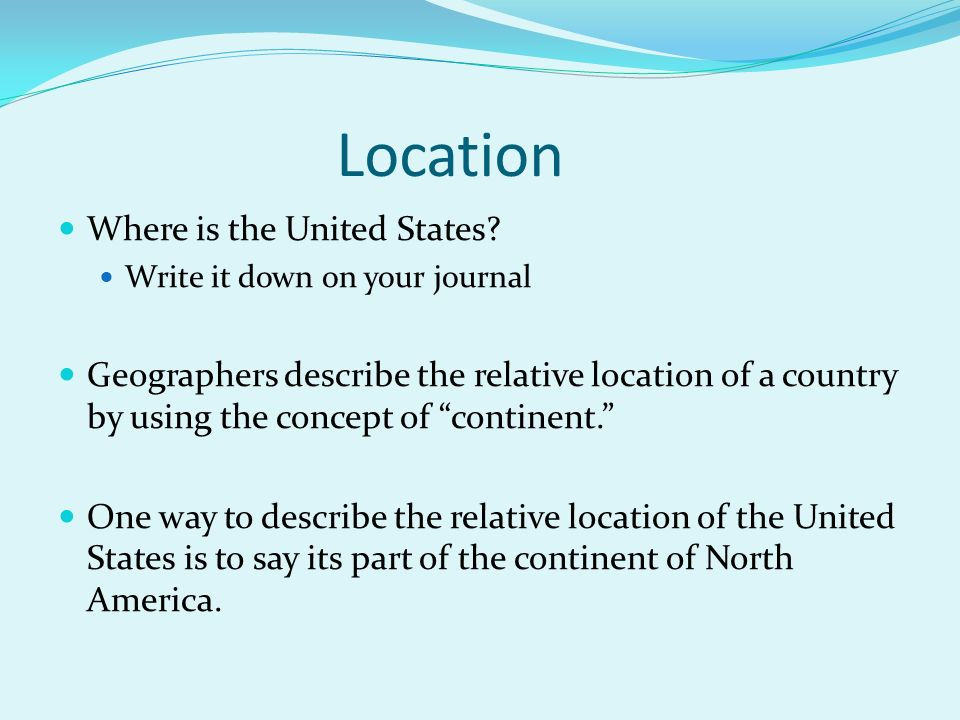 Questions geographers ask location where is it what is its 4 location where is the united states sciox Choice Image