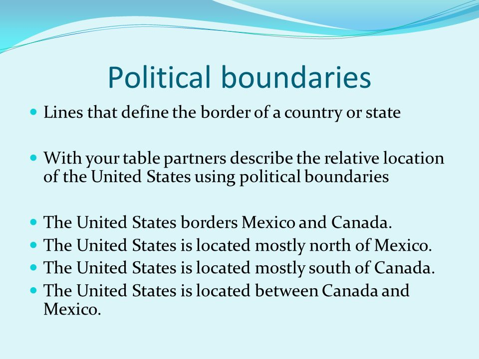 Questions geographers ask location where is it what is its political boundaries lines that define the border of a country or state with your table partners sciox Choice Image