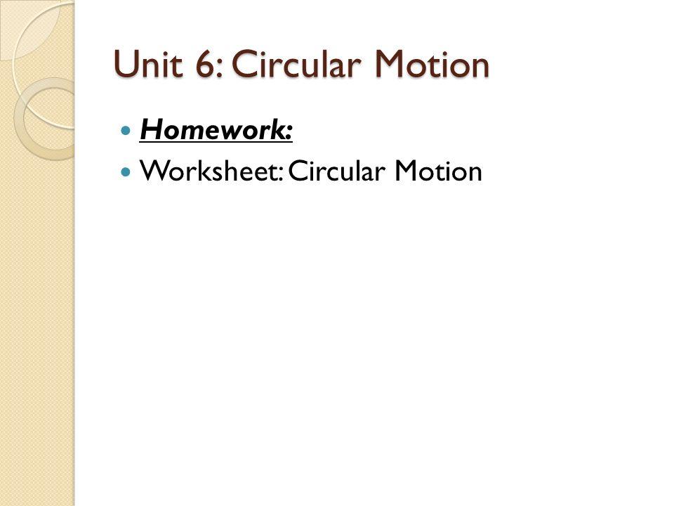 Unit 6 Circular Motion Consider a Ferris wheel The cars are – Circular Motion Worksheet