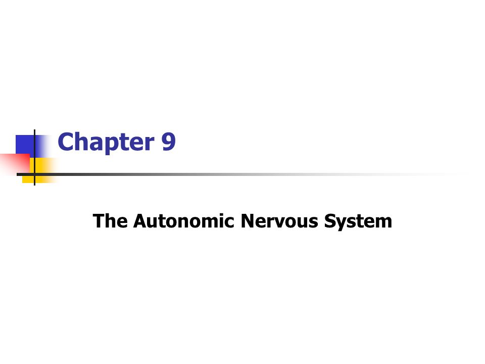 Chapter 9 The Autonomic Nervous System. Copyright © The McGraw-Hill ...